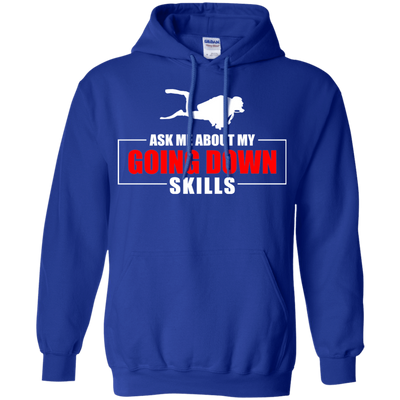 Ask Me About My Going Down Skills Hoodies