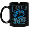 Diving Is My Religion The Ocean Is My Church Black Mug