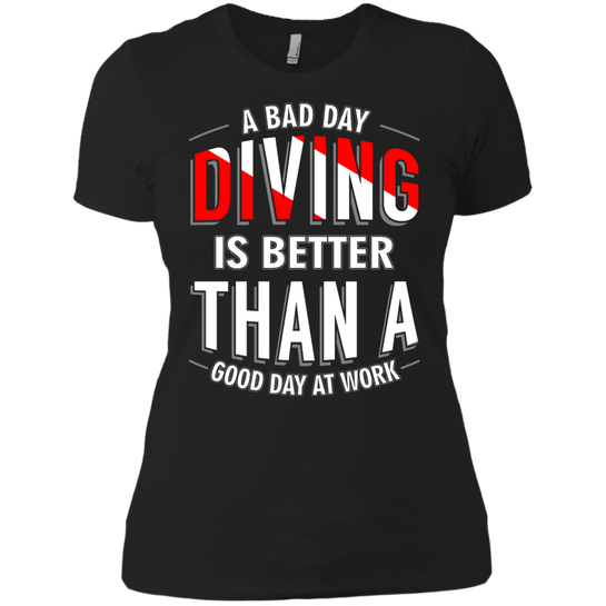 A Bad Day Diving Is Better Than A Good Day At Work Ladies Tees - scubadivingaddicts