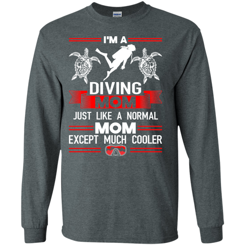 Image of I'm A Diving Mom Just Like A Normal Mom Except Much Cooler Long Sleeves