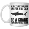 Always Be A Shark - Mug - scubadivingaddicts