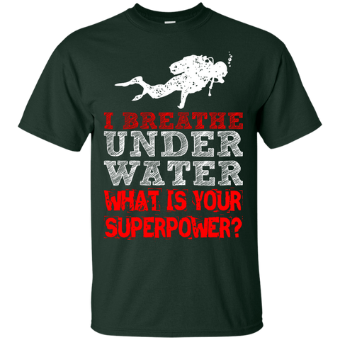 Image of I Breathe Underwater What Is Your Superpower? Tees - scubadivingaddicts