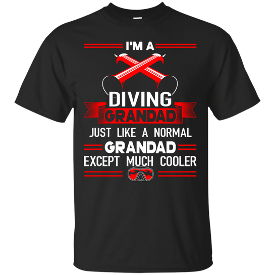 I'm A Diving Grandad Just Like A Normal Grandad Except Much Cooler Tees