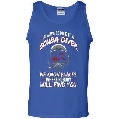 Always Be Nice To A Scuba Diver Tank Tops - scubadivingaddicts