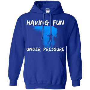 Having Fun Under Pressure Hoodies