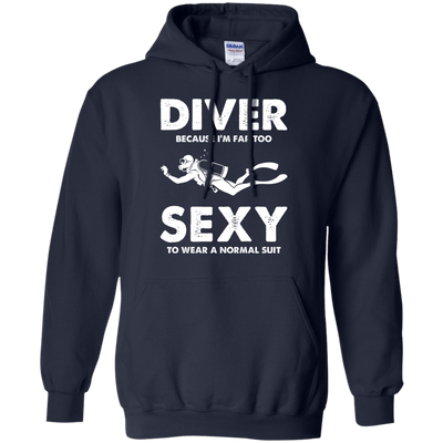 DIVER - Because I'm Far Too Sexy To Wear A Normal Suit - Hoodies