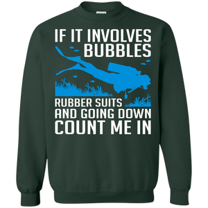If It Involves Bubbles, Rubber Suits and Going Down Count Me In Hoodies