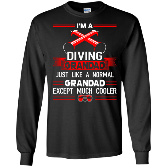 I'm A Diving Grandad Just Like A Normal Grandad Except Much Cooler Long Sleeves