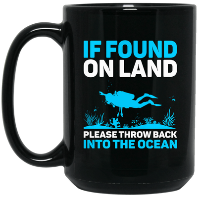 If Found On Land Please Throw Back Into The Ocean Black Mug