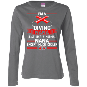 I'm A Diving Nana Just Like A Normal Just Like A Normal Nana Except Much Cooler Long Sleeves