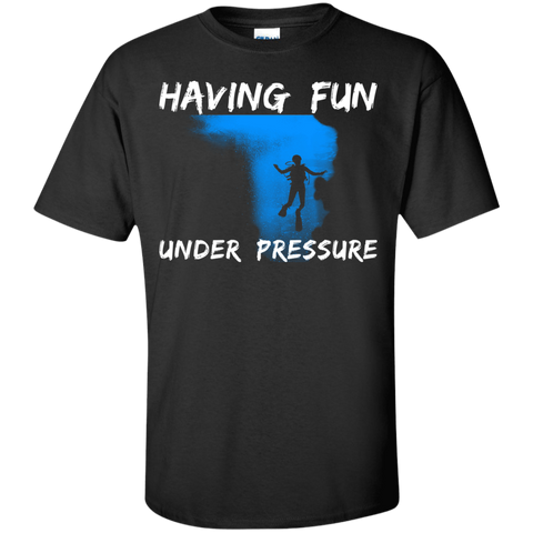 Image of Having Fun Under Pressure Tees