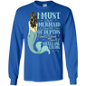 I Must Be A Mermaid Long Sleeves