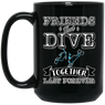 Friends That Dive Together Lasts Forever Black Mugs
