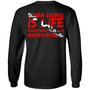 Scuba Diving Is Life Everything Else Is Surface Interval Long Sleeves