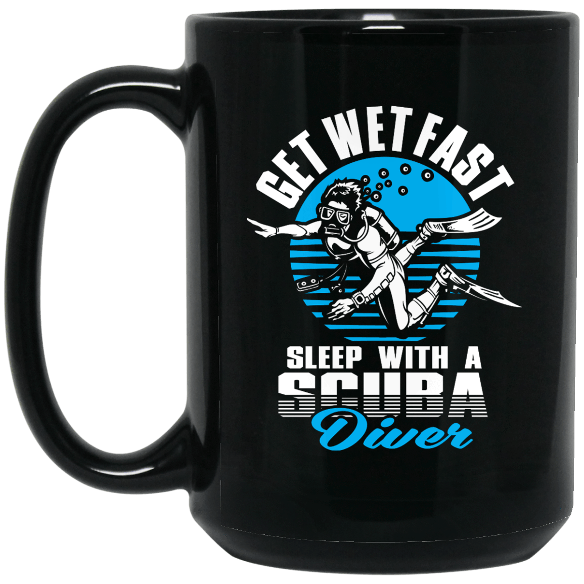 Get Wet Fast Sleep With A Scuba Diver Black Mug