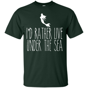 I'd Rather Live Under The Sea Tees