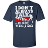 I Don't Always Talk About Scuba Diving Oh Wait, Yes I Do - Men's Tees and V-Neck
