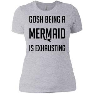 Gosh Being A Mermaid Is Exhausting Tees