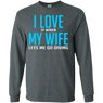 I Love It When My Wife Lets Me Go Diving Long Sleeves