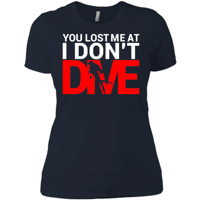 You Lost Me At I Don't Dive Tees and V-Necks - scubadivingaddicts