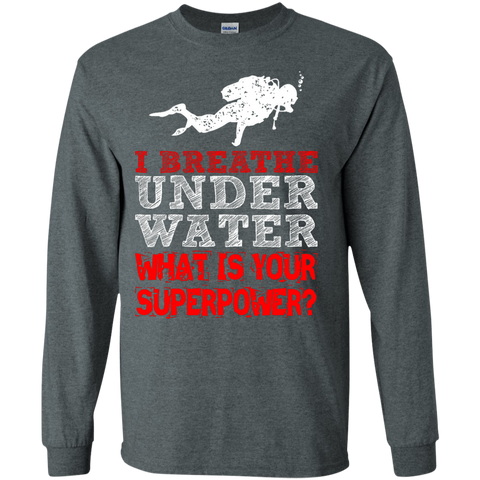 Image of I Breathe Underwater What Is Your Superpower? Long Sleeves - scubadivingaddicts