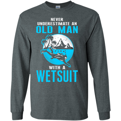 Never Underestimate An Old Man With A Wetsuit - Long Sleeves