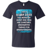 I Am A Scuba Diver This Means My Heart And Mind Are Sometimes Underwater Thanks For Understanding Tees