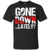Gone Down... Lately? Men's Tees and V-Neck