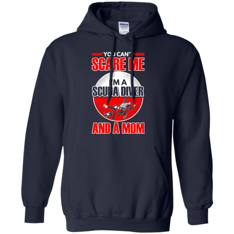 Image of You Can't Scare Me I'm A Scuba Diver And A Mom Hoodies - scubadivingaddicts