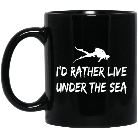 I'd Rather Live Under The Sea Black Mug