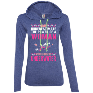 Never Underestimate The Power Of A Woman Who Can Breathe Underwater Hoodies and Long Sleeves