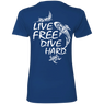 Live Free Dive Hard Ladies Tees
