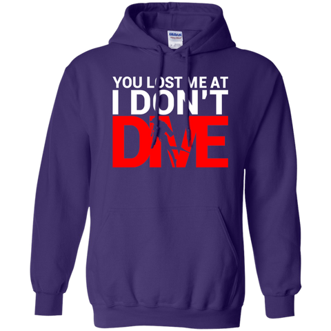 Image of You Lost Me At I Don't Dive Hoodies - scubadivingaddicts