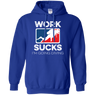 Work Sucks I'm Going Diving Hoodies - scubadivingaddicts