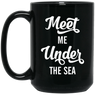 Meet Me Under The Sea Black Mug