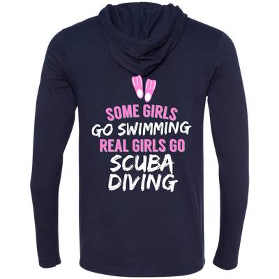 Some Girls Go Swimming Real Girls Go Scuba Diving Hoodies