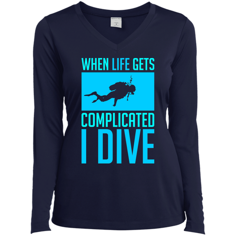 Image of When Life Gets Complicated I Dive Long Sleeves - scubadivingaddicts