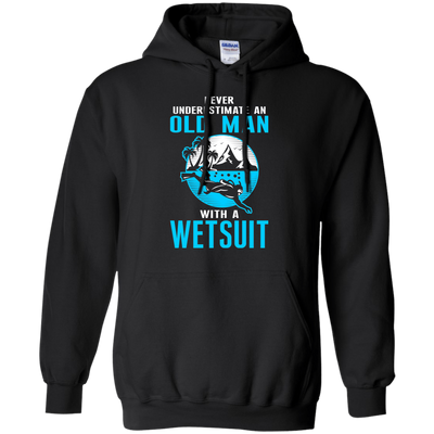 Never Underestimate An Old Man With A Wetsuit - Hoodies