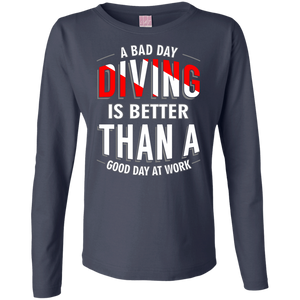 A Bad Day Diving Is Better Than A Good Day At Work Long Sleeves - scubadivingaddicts