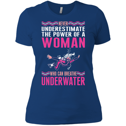 Image of Never Underestimate The Power Of A Woman Who Can Breathe Underwater Tees