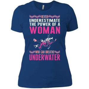 Never Underestimate The Power Of A Woman Who Can Breathe Underwater Tees