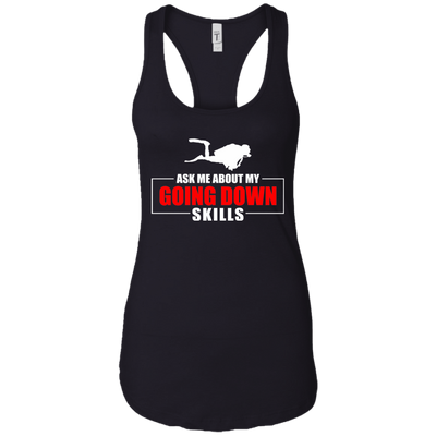 Ask Me About My Going Down Skills Tank Tops