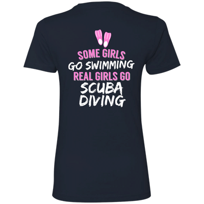Some Girls Go Swimming Real Girls Go Scuba Diving Tees