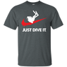 Just Dive It Tees