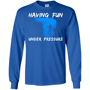 Having Fun Under Pressure Long Sleeves