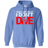 You Lost Me At I Don't Dive Hoodies - scubadivingaddicts