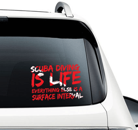 Scuba Diving Is Life Everything Else Is Surface Interval - Car Sticker