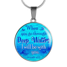 When You Go Through Deep Waters I Will Be With You Necklace