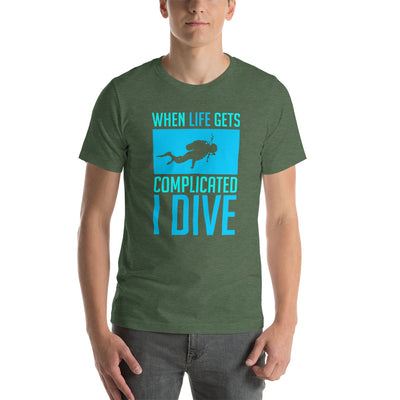 When Life Gets Complicated I Dive T-Shirt