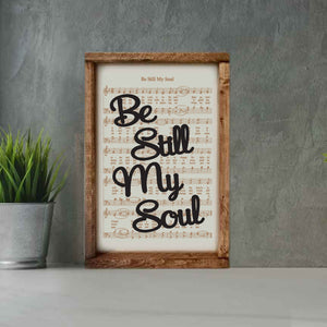 Be Still My Soul - Framed